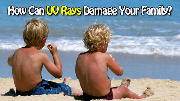 how can uv rays damage your family